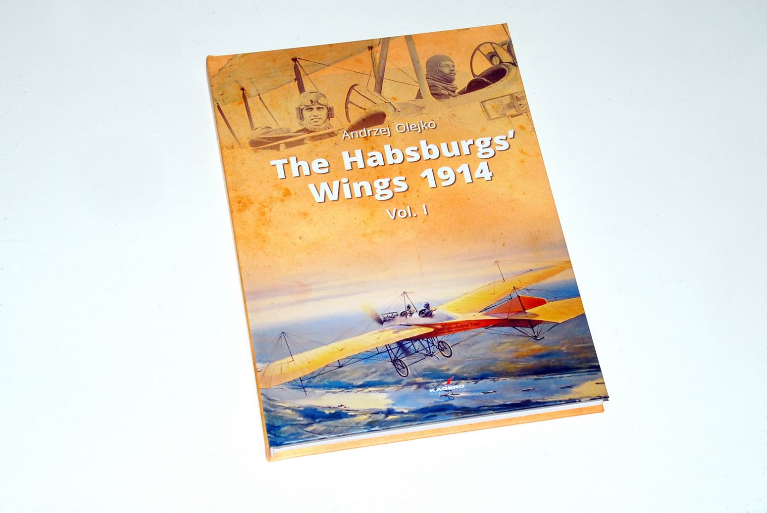 The Hapsburgs' Wings 1914, Vol.1 by Andrzej Olejko (Kagero 2018)
