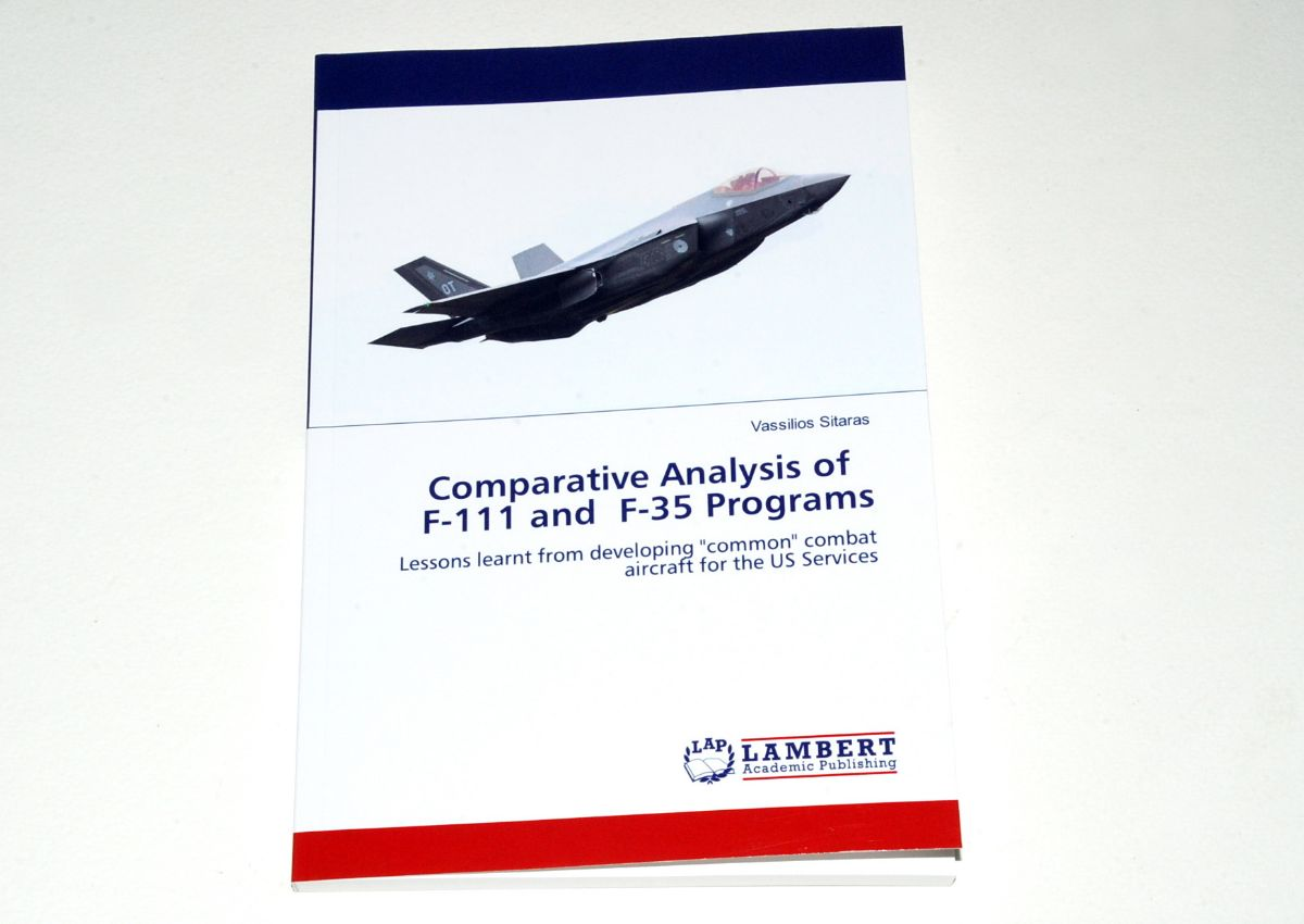 Comparative Analysis of F-111 and F-35 Programs, by Vassilios Sitaras (Lambert Academic Publishing, 2020)