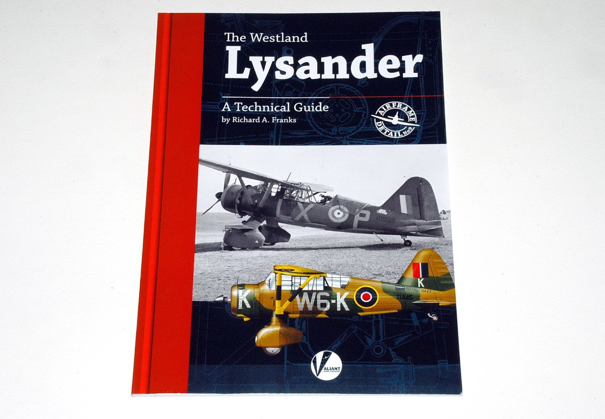 The Westland Lysander - Airframe Detail No.9, by Richard A. Franks (Valiant Wings Publishing, 2020)