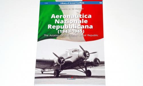 Aeronautica Nazionale Repubblicana (1943-1945): The Aviation Of The Italian Social Republic (Library of Armed Conflicts), by Eduardo M. Gil Martinez, Kagero Publishing 2018