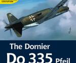 The Dornier Do335 Pfeil - Airframe & Miniature 9 - Second Edition 2018 (Valiant Wings)