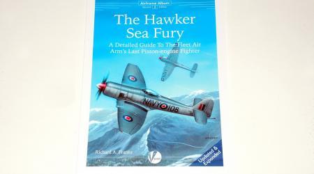 The Hawker Sea Fury, Airframe Album No.2 (Second Edition – Valiant Wings 2018)